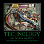 Technology_Motivational_Poster_by_Nefarious_lover